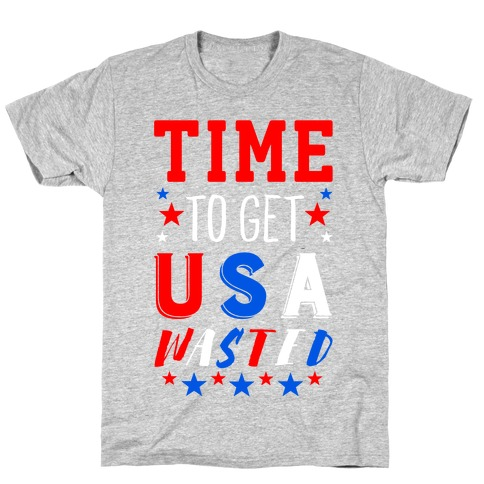 Time to Get USA Wasted T-Shirt