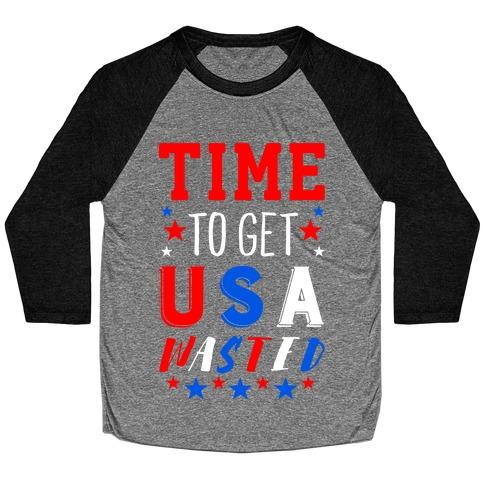 Time to Get USA Wasted Baseball Tee