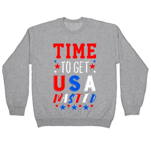 Time to Get USA Wasted Pullover