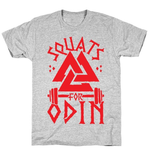 Squats For Odin T-Shirt