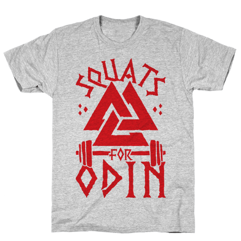 Squats For Odin Mens T-Shirt