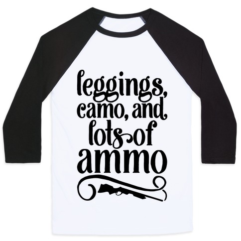 Leggings Camo And Lots of Ammo Baseball Tee