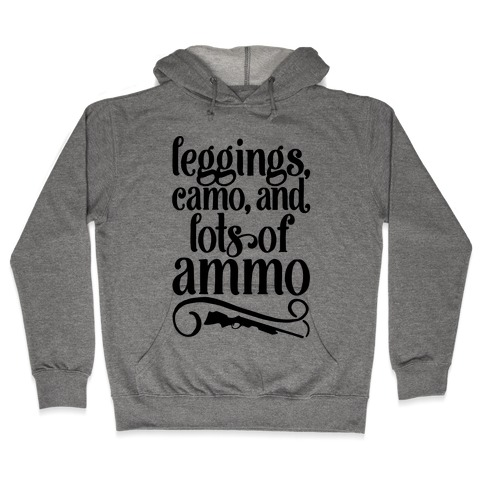 Leggings Camo And Lots of Ammo Hooded Sweatshirt