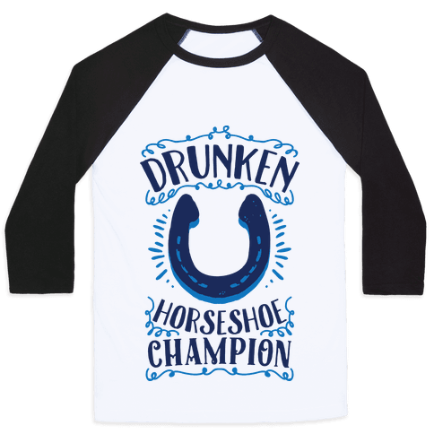 Drunken Horseshoe Champion Baseball Tee
