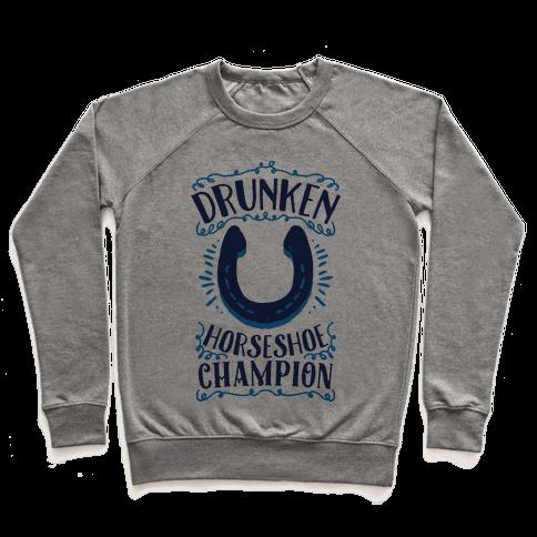 Drunken Horseshoe Champion Pullover
