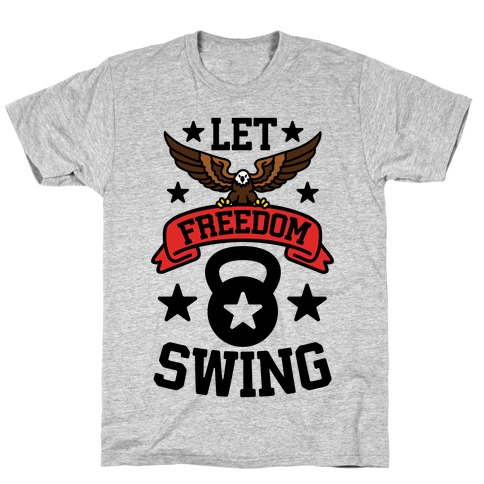 Let Freedom Swing T-Shirt