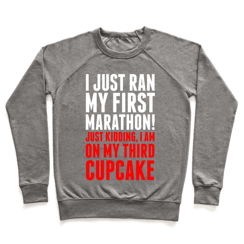 I Just Ran my First Marathon.... Pullover