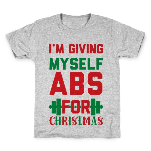 I'm Giving Myself Abs For Christmas Kids T-Shirt