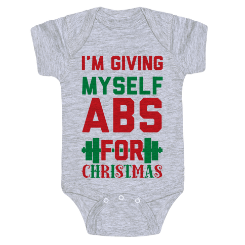 I'm Giving Myself Abs For Christmas Baby Onesy