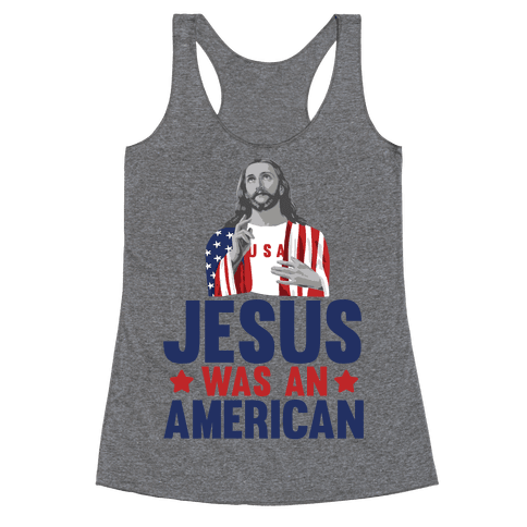 Jesus Was An American Racerback Tank Top