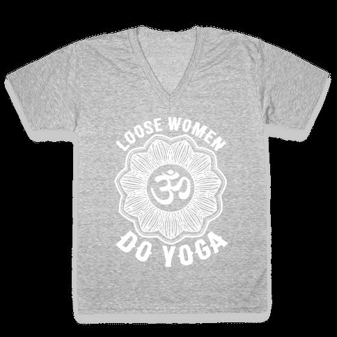Loose Women Do Yoga V-Neck Tee Shirt