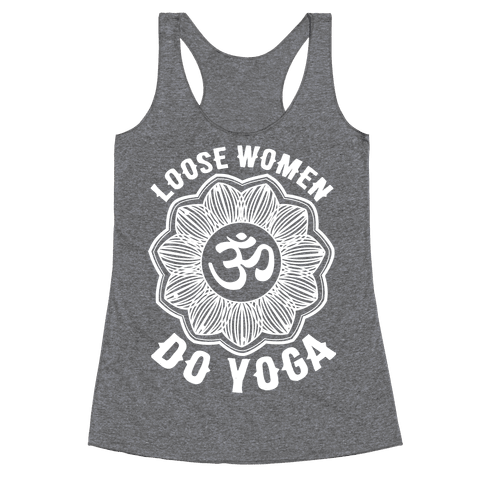 Loose Women Do Yoga Racerback Tank Top