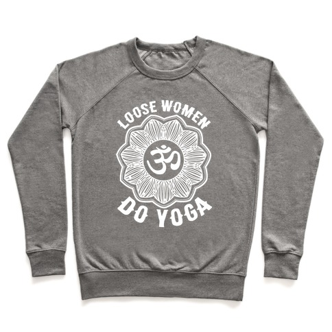 Loose Women Do Yoga Pullover