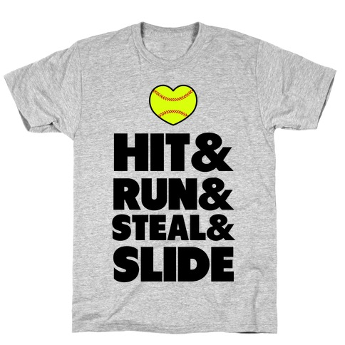 Hit & Run & Steal & Slide T-Shirt