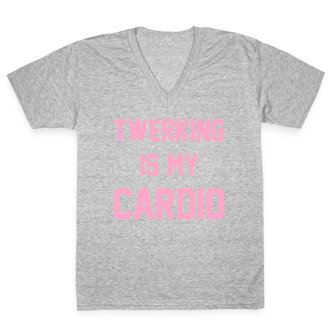 Twerking Is My Cardio V-Neck Tee Shirt