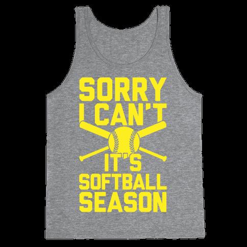 Sorry I Can't It's Softball Season Tank Top