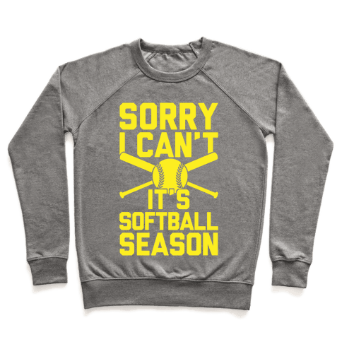 Sorry I Can't It's Softball Season Pullover