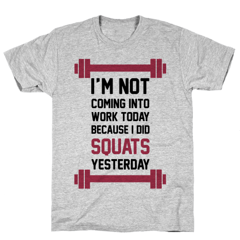 I'm Not Coming Into Work Today Mens T-Shirt