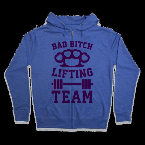 Bad Bitch Lifting Team Zip Hoodie