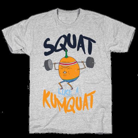 Squat Like A Kumquat Mens T-Shirt