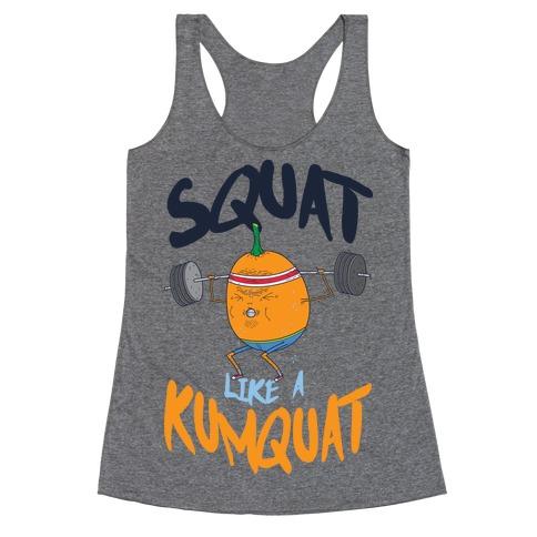 Squat Like A Kumquat Racerback Tank Top