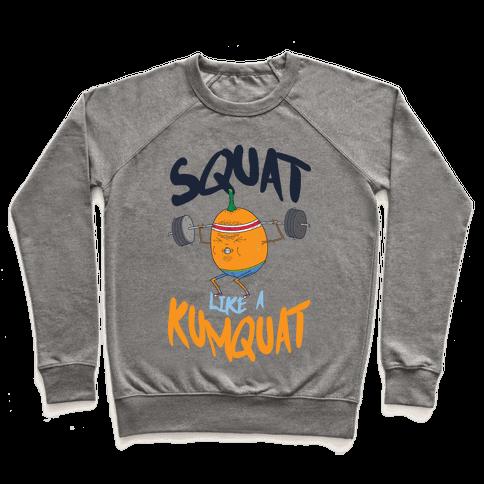 Squat Like A Kumquat Pullover