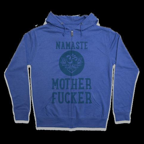 Namaste MotherF***er Zip Hoodie