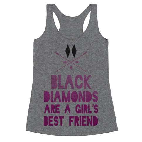 Black Diamonds are a Girl's Best Friend Racerback Tank Top
