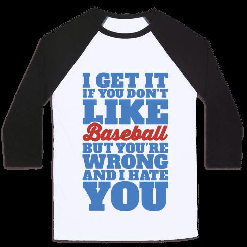 Don't Like Baseball Baseball Tee