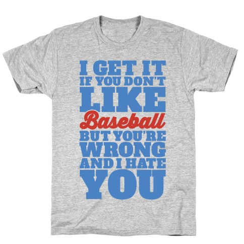 Don't Like Baseball T-Shirt