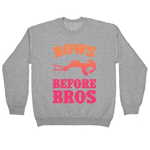 Bows Before Bros Pullover