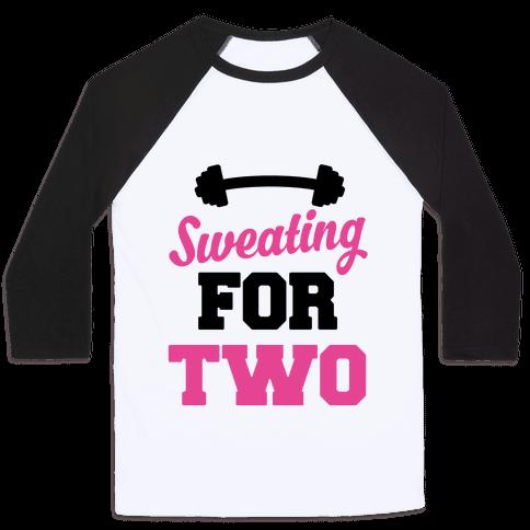 Sweating For Two Baseball Tee