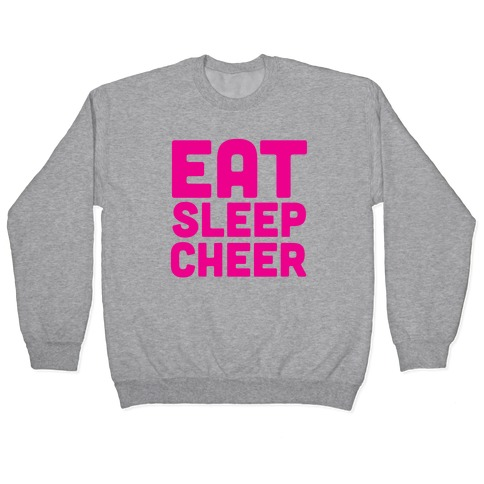 Eat Sleep Cheer Pullover
