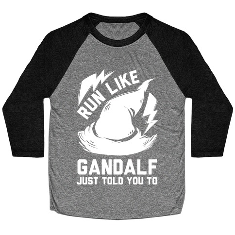 Run Like Gandalf Baseball Tee