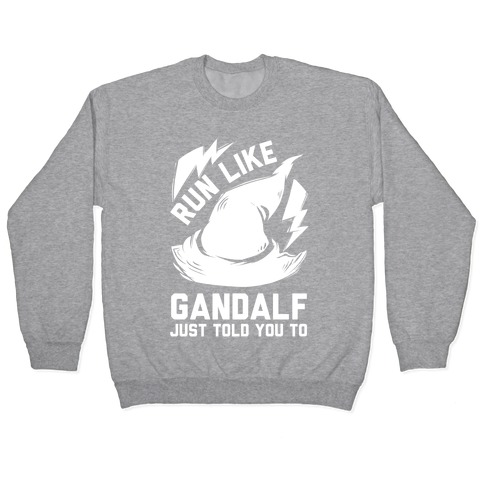Run Like Gandalf Pullover