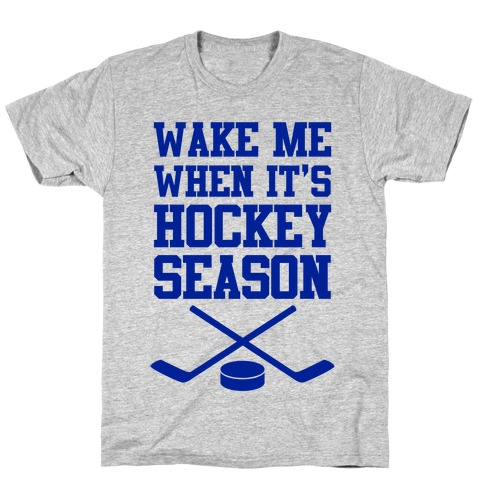 Wake Me When It's Hockey Season T-Shirt