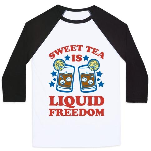 Sweet Tea Is Liquid Freedom (Patriotic Baseball Tee) Baseball Tee