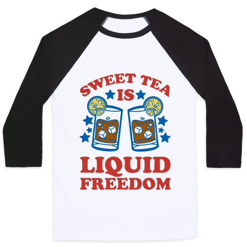Sweet Tea Is Liquid Freedom (Patriotic Baseball Tee) Baseball Tee