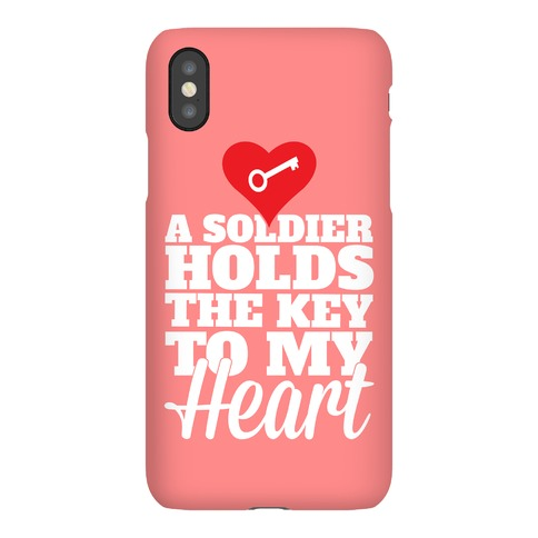 A Soldier Holds The Key To My Heart Phone Case