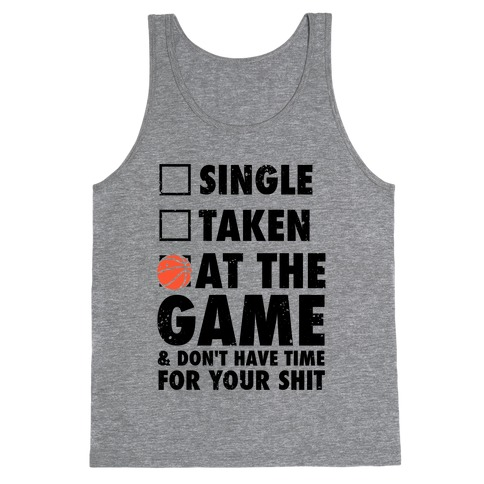 At The Game & Don't Have Time For Your Shit (Basketball) Tank Top
