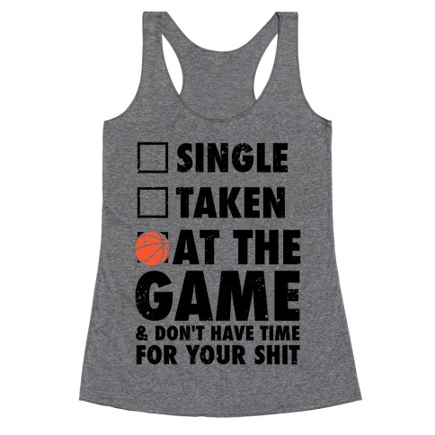 At The Game & Don't Have Time For Your Shit (Basketball) Racerback Tank Top