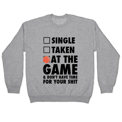 At The Game & Don't Have Time For Your Shit (Basketball) Pullover