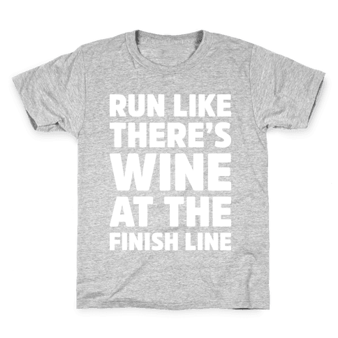 Run Like There's Wine At The Finish line Kids T-Shirt