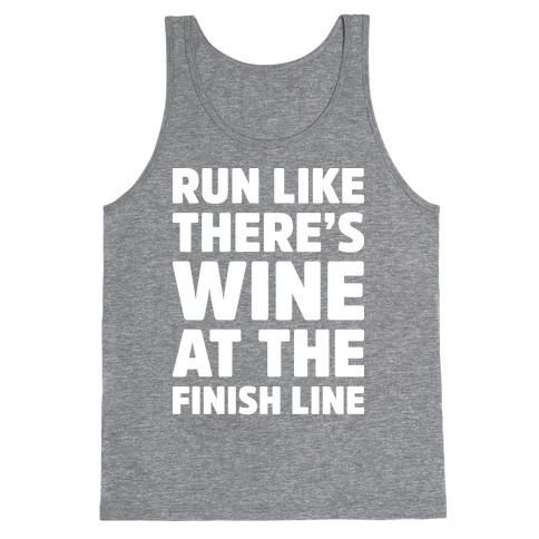 Run Like There's Wine At The Finish line Tank Top