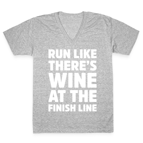 Run Like There's Wine At The Finish line V-Neck Tee Shirt