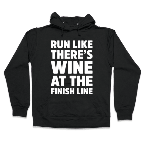 Run Like There's Wine At The Finish line Hooded Sweatshirt