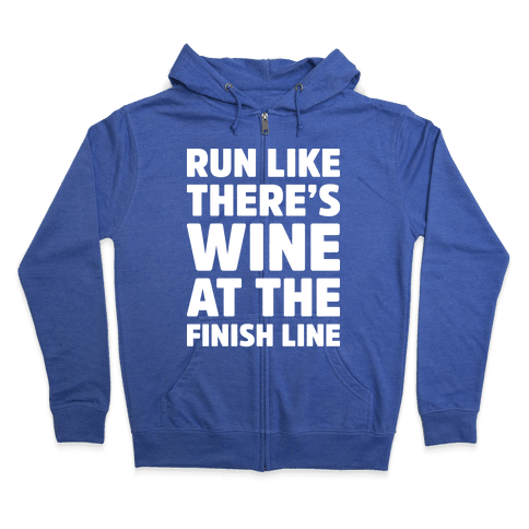 Run Like There's Wine At The Finish line Zip Hoodie