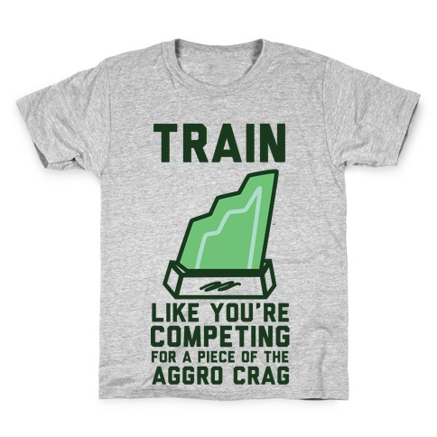 Train Like You're Competing for a Piece of the Aggro Crag Kids T-Shirt