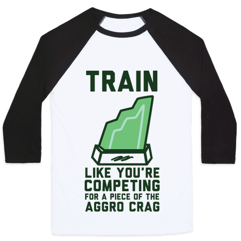 Train Like You're Competing for a Piece of the Aggro Crag Baseball Tee