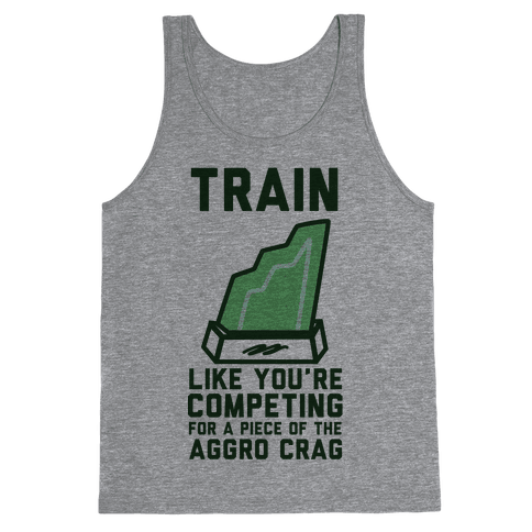 Train Like You're Competing for a Piece of the Aggro Crag Tank Top